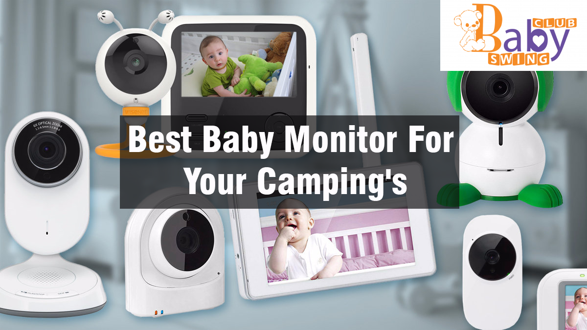 Best Baby Monitor For Your Camping's