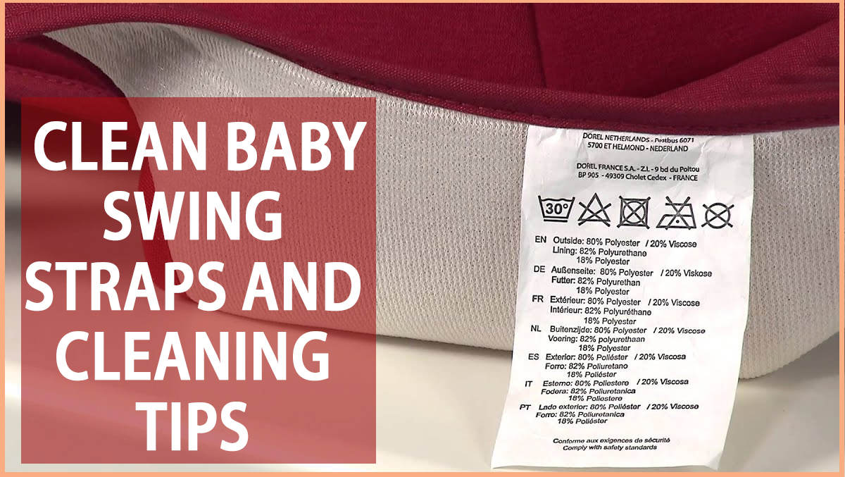 How To Clean Baby Swing Straps And Cleaning Tips