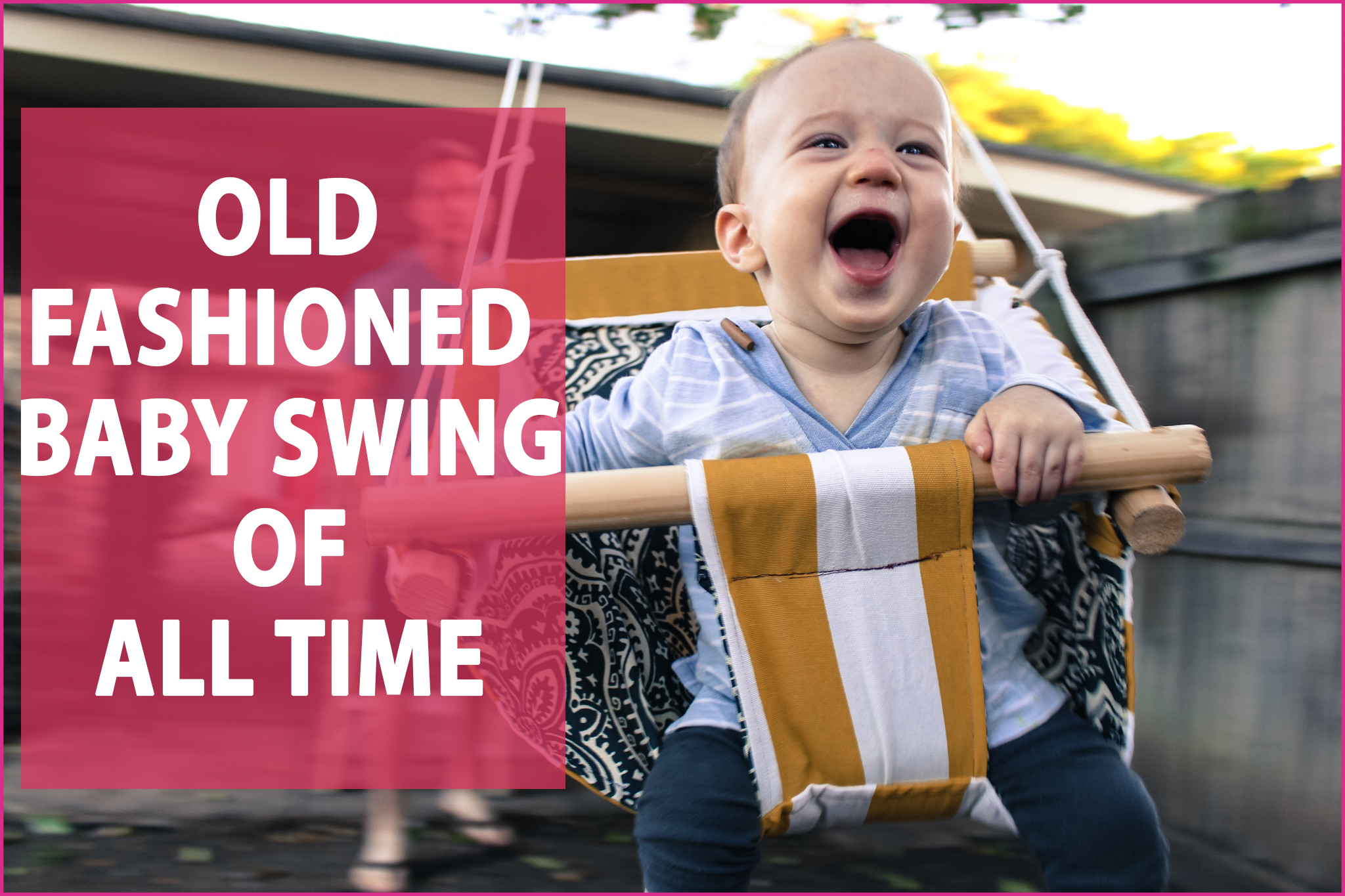 Top 5 Old Fashioned Baby Swings Of All Time